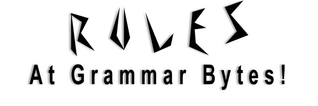 Tips and Rules at Grammar Bytes!